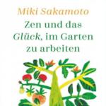 Buch-Cover Zen und das Glück im Garten zu arbeiten Sakamoto